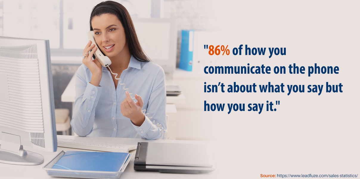 86% of how you communicate on the phone isn't about what you say but how you say it